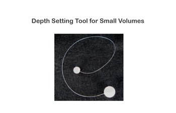 Depth Setting Tool for Small Volumes